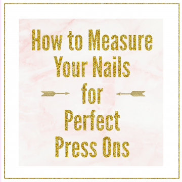 How To Size and Measure Your Nails for Press Ons